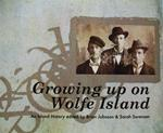 """Growing Up on Wolfe Island"", history and storytelling…"